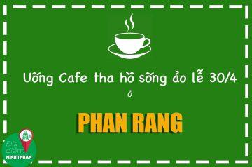 5 Quán cafe đẹp tụ tập dip lễ 30/4 tại Phan Rang